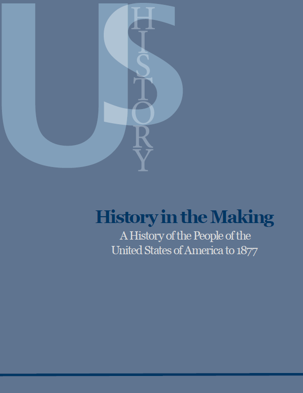 Image of book titled History in the Making: A History of the People of the United States of America to 1877
